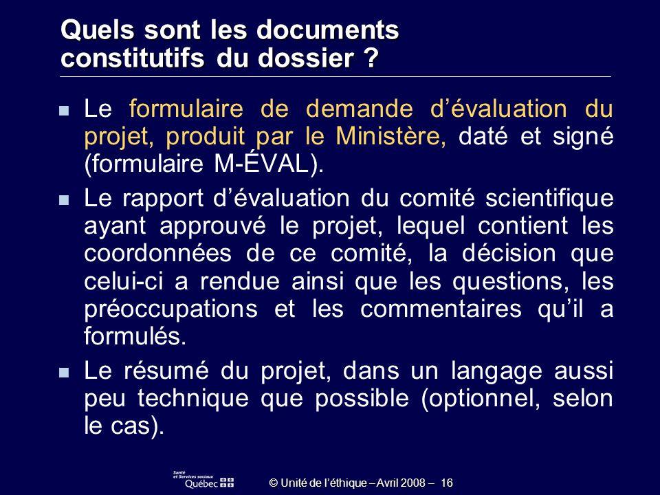 © Unité de léthique – Avril 2008 – 16 Le formulaire de demande dévaluation du projet, produit par le Ministère, daté et signé (formulaire M-ÉVAL).