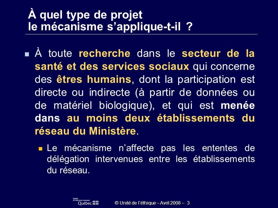 © Unité de léthique – Avril 2008 – 44 Quarrive-t-il si le projet en cours devient multicentrique .