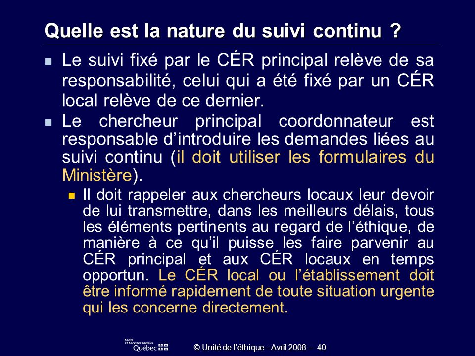 © Unité de léthique – Avril 2008 – 40 Quelle est la nature du suivi continu .