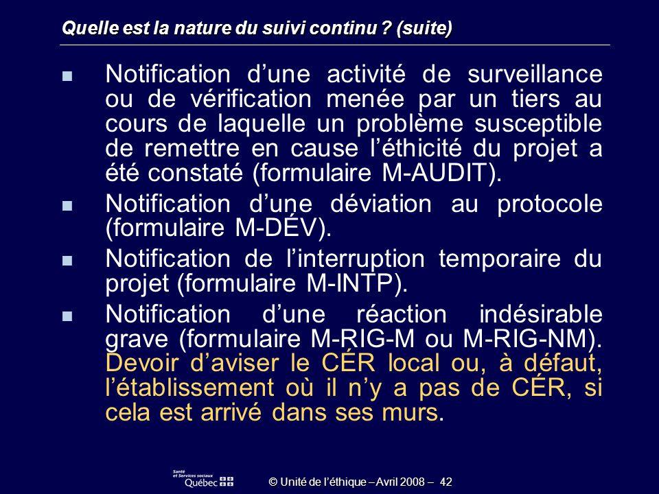 © Unité de léthique – Avril 2008 – 42 Quelle est la nature du suivi continu .