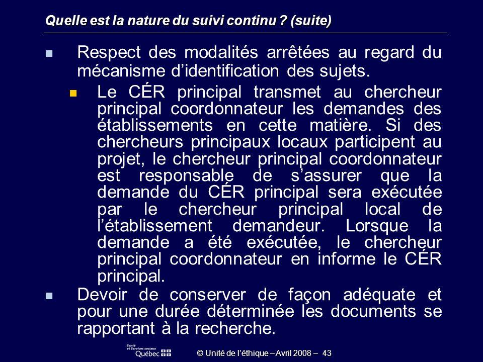 © Unité de léthique – Avril 2008 – 43 Quelle est la nature du suivi continu .