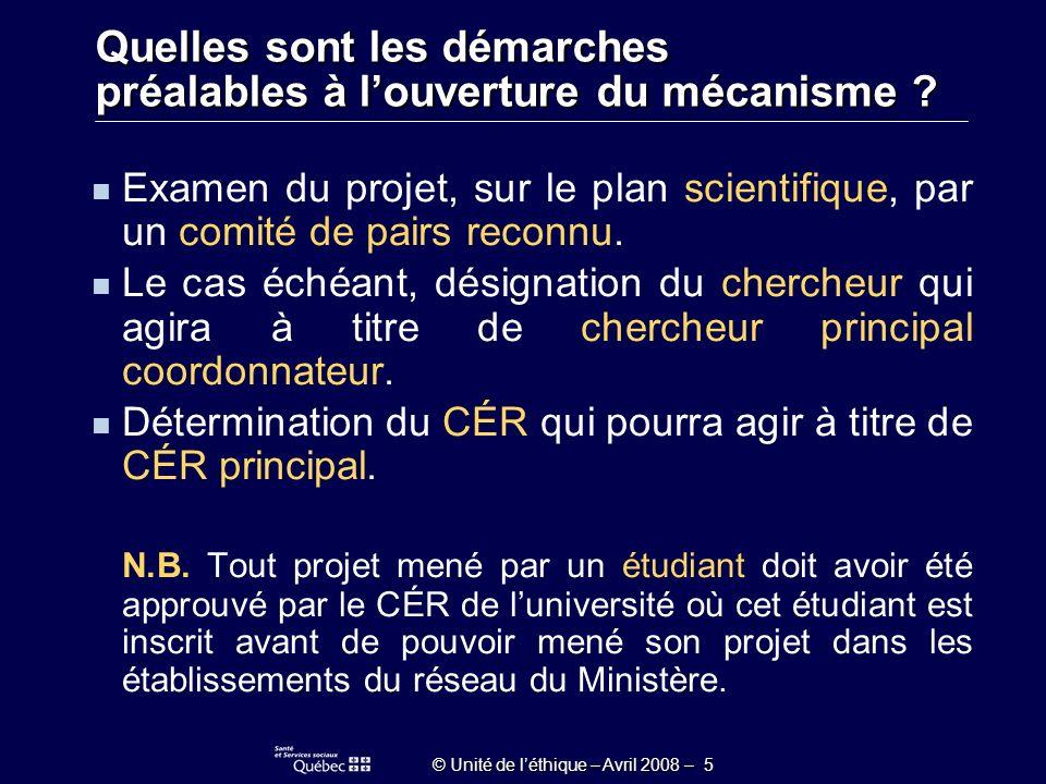 © Unité de léthique – Avril 2008 – 46 Quarrive-t-il si le projet en cours devient multicentrique .