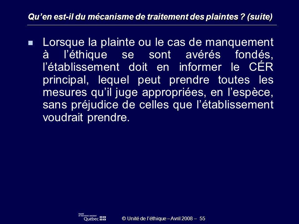 © Unité de léthique – Avril 2008 – 55 Quen est-il du mécanisme de traitement des plaintes .