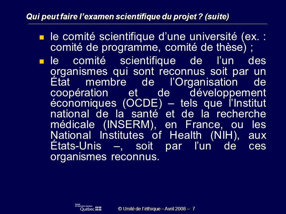 © Unité de léthique – Avril 2008 – 28 En quoi consiste lexamen du CÉR principal .