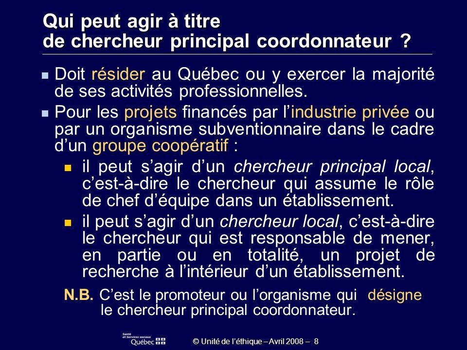 © Unité de léthique – Avril 2008 – 8 Doit résider au Québec ou y exercer la majorité de ses activités professionnelles.
