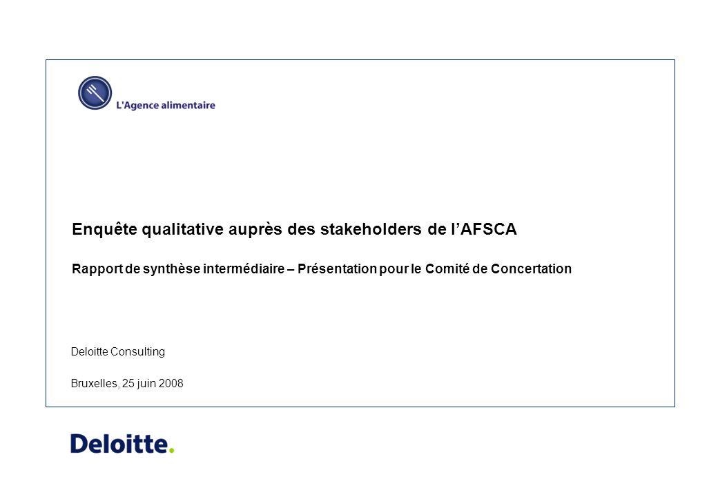 Deloitte Consulting Enquête qualitative auprès des stakeholders de lAFSCA Rapport de synthèse intermédiaire – Présentation pour le Comité de Concertat