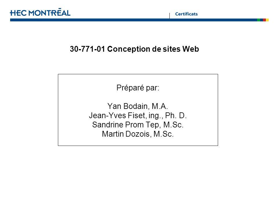 Séance 3 - Analyse de sites concurrents Pour compléter lidentification des fonctionnalités requises Permet didentifier des façons de faire qui peuvent être relativement usitées dans le domaine, p.
