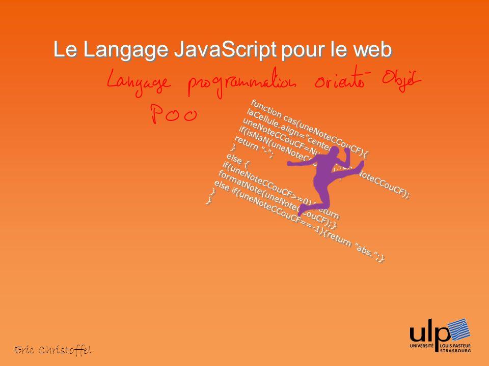 Edito nbstage=0; indic=document.formmc.laliste.selectedIndex; motsaisie=document.formmc.laliste.options[indic].text; for(j=0;j<it;j++){ split1=table[j].split( % ); pos2=split1[2].indexOf(motsaisie); if(pos2!=-1){ nbstage++; matstage[nbstage-1]=split1[0]+ % +split1[1]; }} matstage.sort(); dimmat=matstage.length; liste= ; indic0= ; for(i=0;i<dimmat;i++){ if(matstage[i]!=null){ split1=matstage[i].split( % ) indic1=split1[0]; if(indic1!=indic0){liste+= +split1[0]+ \n ;} indic0=indic1; }} dimmat=matstage.length; for(i=0;i<dimmat;i++){ matstage[i]=null; } Quel JavaScript .