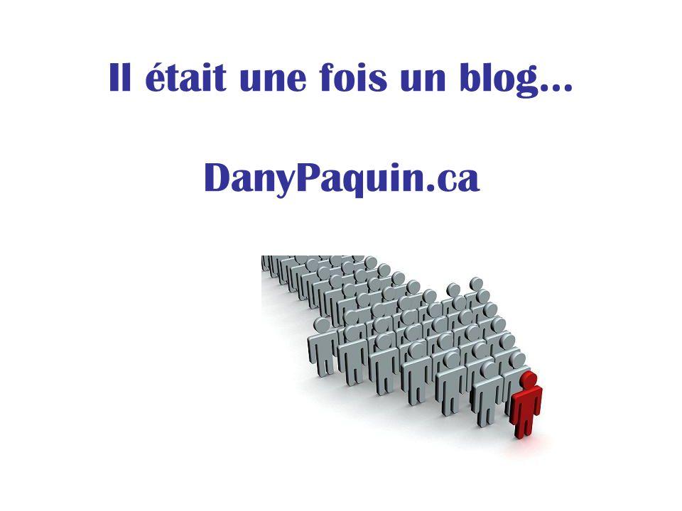 Il était une fois un blog… DanyPaquin.ca
