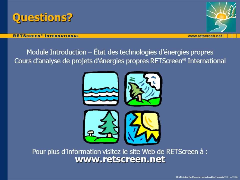 Questions.© Ministre de Ressources naturelles Canada 2001 – 2004.