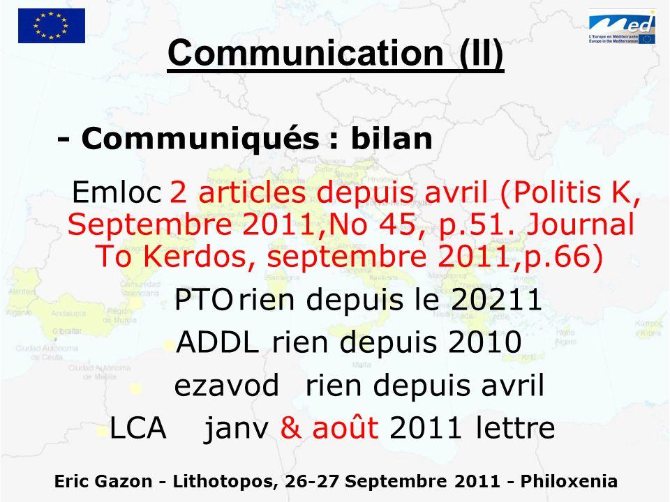 Eric Gazon - Lithotopos, 26-27 Septembre 2011 - Philoxenia Communication (II) - Communiqués : bilan Emloc2 articles depuis avril (Politis K, Septembre 2011,No 45, p.51.