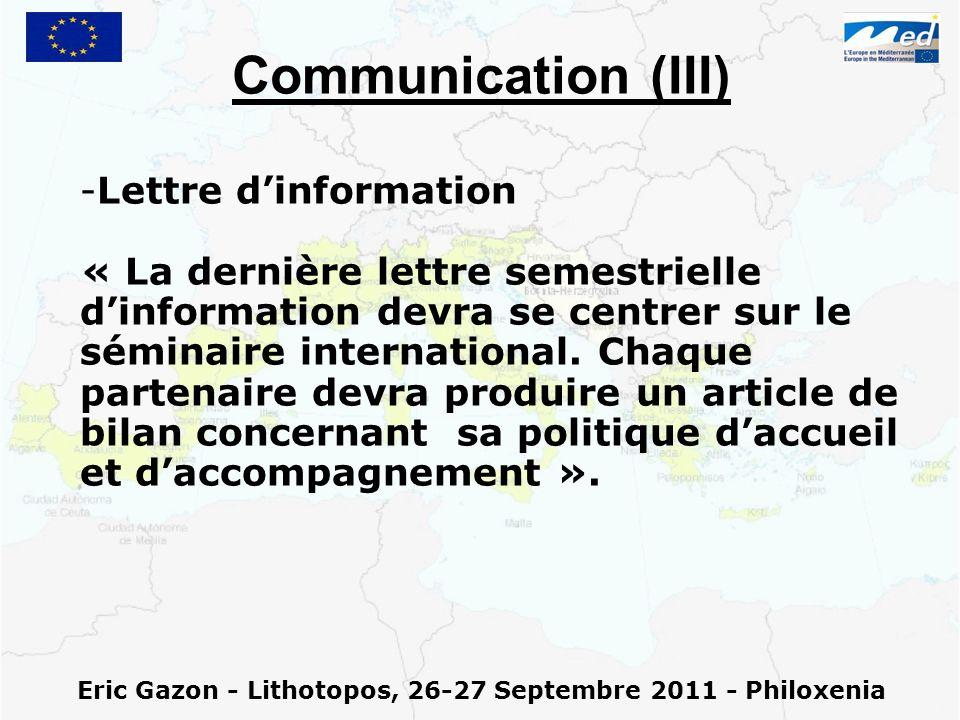Eric Gazon - Lithotopos, 26-27 Septembre 2011 - Philoxenia Communication (III) - -Lettre dinformation « La dernière lettre semestrielle dinformation devra se centrer sur le séminaire international.