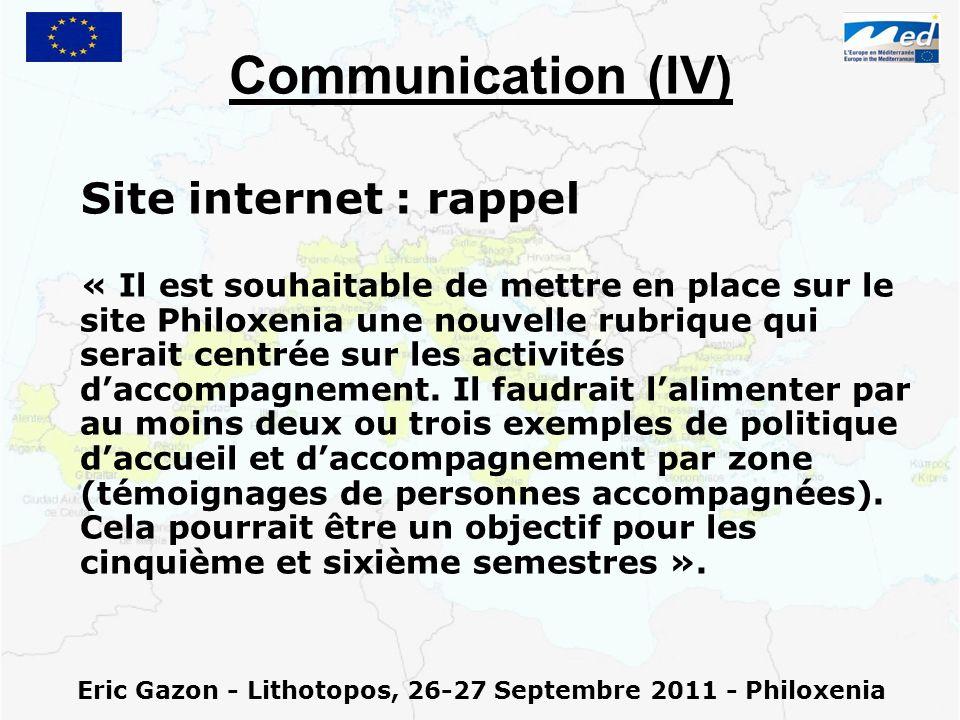 Eric Gazon - Lithotopos, 26-27 Septembre 2011 - Philoxenia Communication (IV) Site internet : rappel « Il est souhaitable de mettre en place sur le si