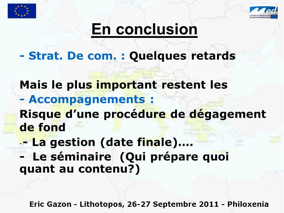 En conclusion - Strat. De com. : Quelques retards Mais le plus important restent les - Accompagnements : Risque dune procédure de dégagement de fond -