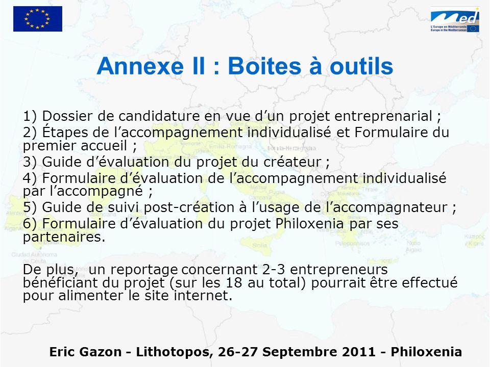 Annexe II : Boites à outils 1) Dossier de candidature en vue dun projet entreprenarial ; 2) Étapes de laccompagnement individualisé et Formulaire du p