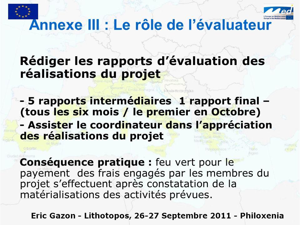 Annexe III : Le rôle de lévaluateur Rédiger les rapports dévaluation des réalisations du projet - 5 rapports intermédiaires 1 rapport final – (tous le