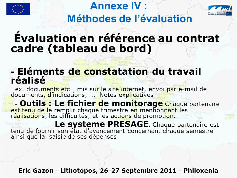 Annexe IV : Méthodes de lévaluation - - Évaluation en référence au contrat cadre (tableau de bord) - - - Eléments de constatation du travail réalisé ex.