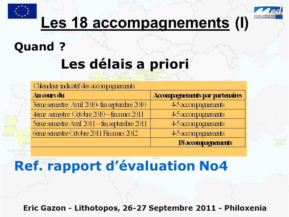 Eric Gazon - Lithotopos, 26-27 Septembre 2011 - Philoxenia Les 18 accompagnements (I) Quand ? Les délais a priori Ref. rapport dévaluation No4