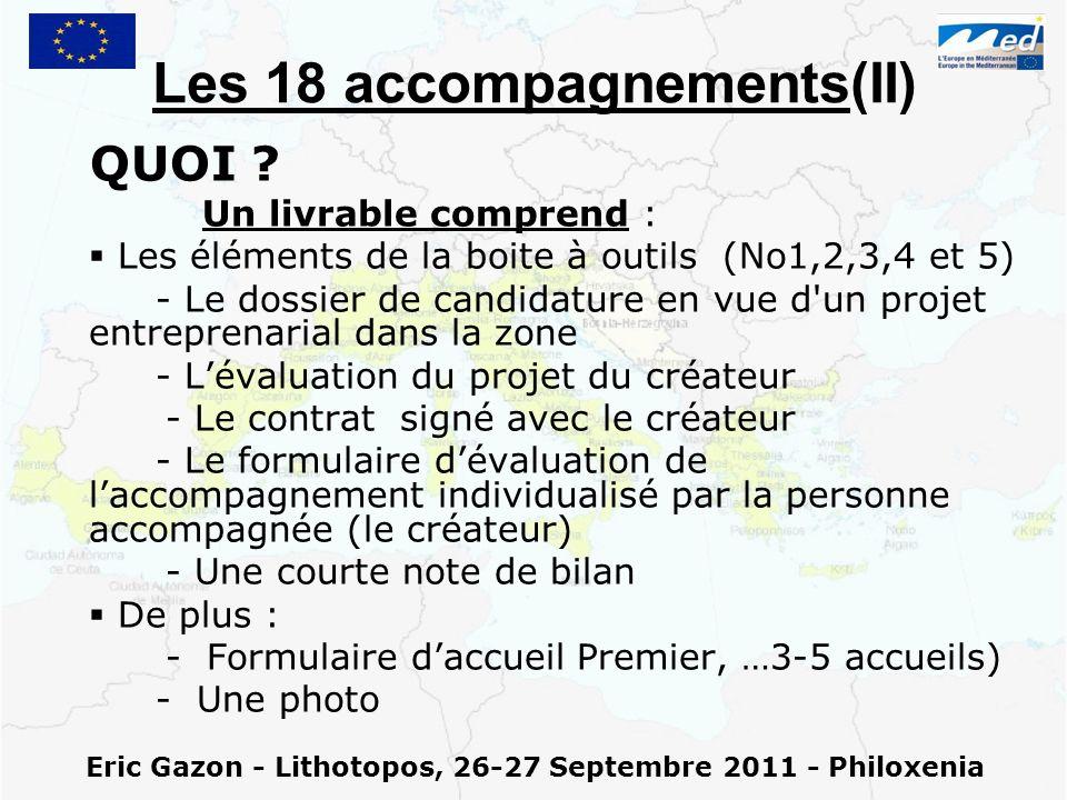 Eric Gazon - Lithotopos, 26-27 Septembre 2011 - Philoxenia Les 18 accompagnements(II) QUOI ? Un livrable comprend : Les éléments de la boite à outils