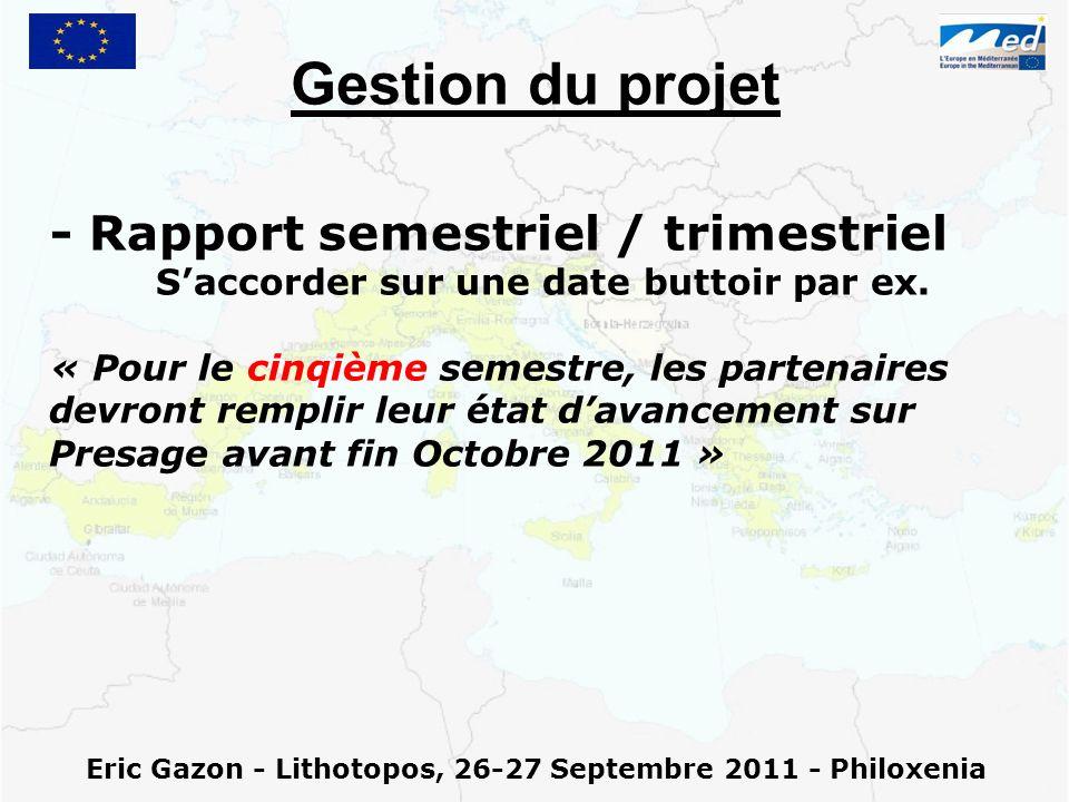 Eric Gazon - Lithotopos, 26-27 Septembre 2011 - Philoxenia Gestion du projet - Rapport semestriel / trimestriel Saccorder sur une date buttoir par ex.
