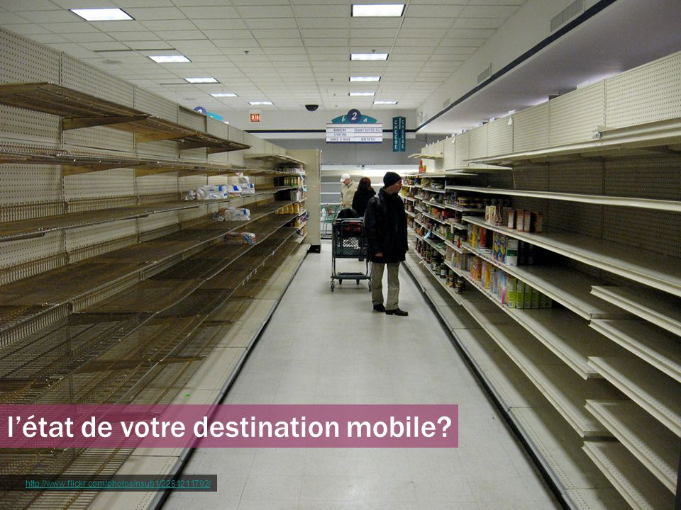 http://www.flickr.com/photos/nsub1/2281211792/ létat de votre destination mobile?