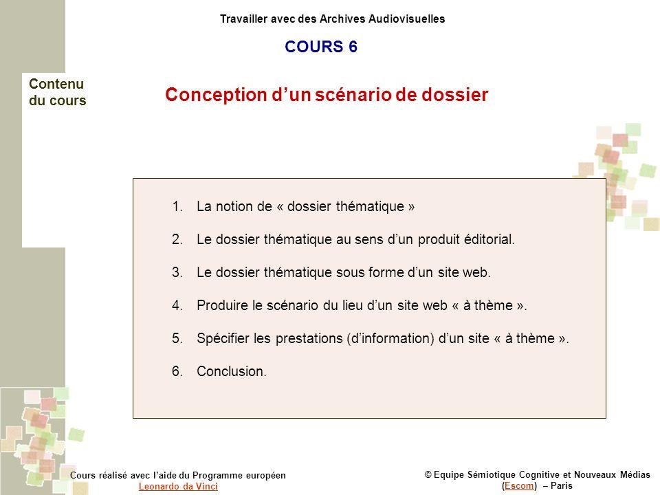 © Equipe Sémiotique Cognitive et Nouveaux Médias (Escom) – ParisEscom Travailler avec des Archives Audiovisuelles 1.La notion de « dossier thématique