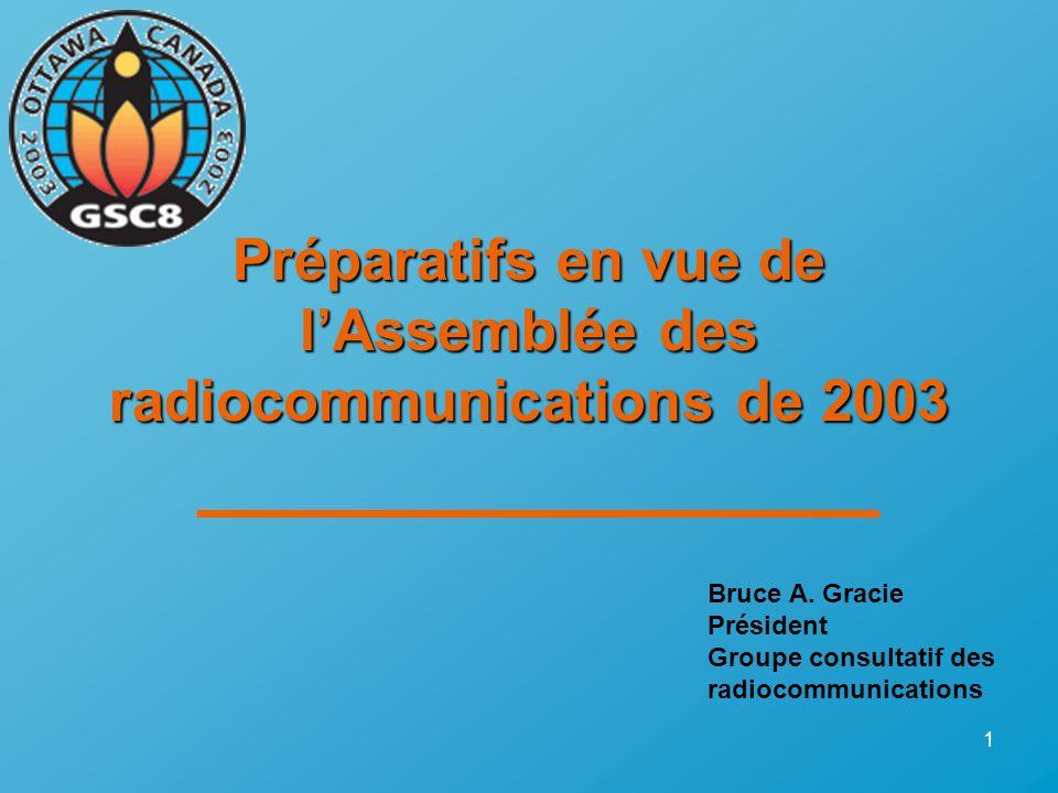 1 Préparatifs en vue de lAssemblée des radiocommunications de 2003 Préparatifs en vue de lAssemblée des radiocommunications de 2003 Bruce A.