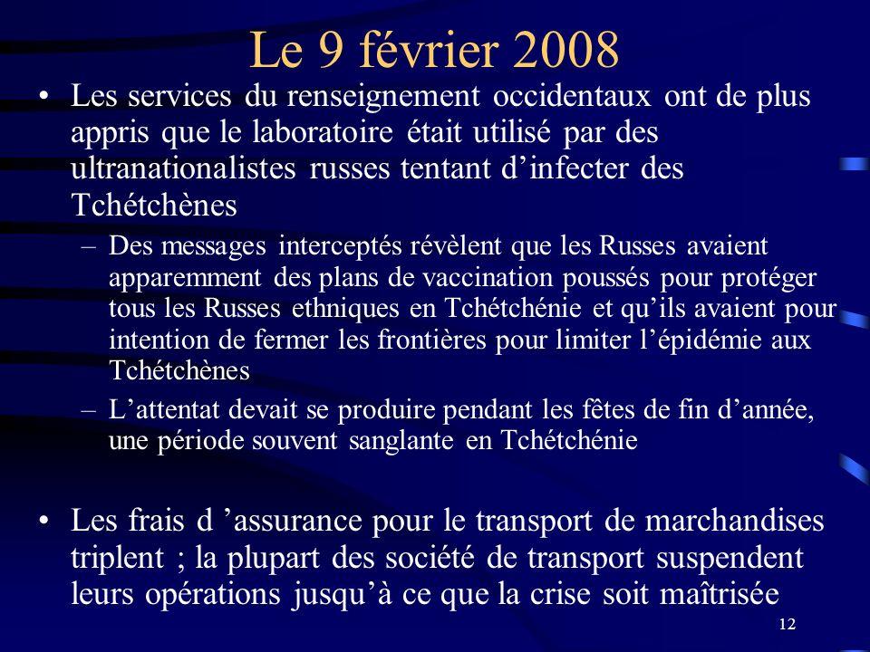 12 Le 9 février 2008 Les services du renseignement occidentaux ont de plus appris que le laboratoire était utilisé par des ultranationalistes russes t