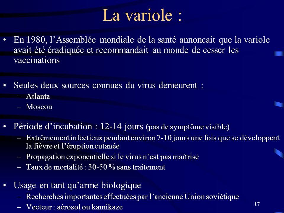 17 La variole : En 1980, lAssemblée mondiale de la santé annoncait que la variole avait été éradiquée et recommandait au monde de cesser les vaccinati