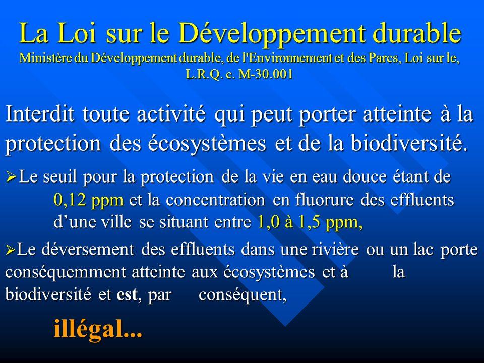La Loi sur le Développement durable Ministère du Développement durable, de l'Environnement et des Parcs, Loi sur le, L.R.Q. c. M-30.001 Interdit toute
