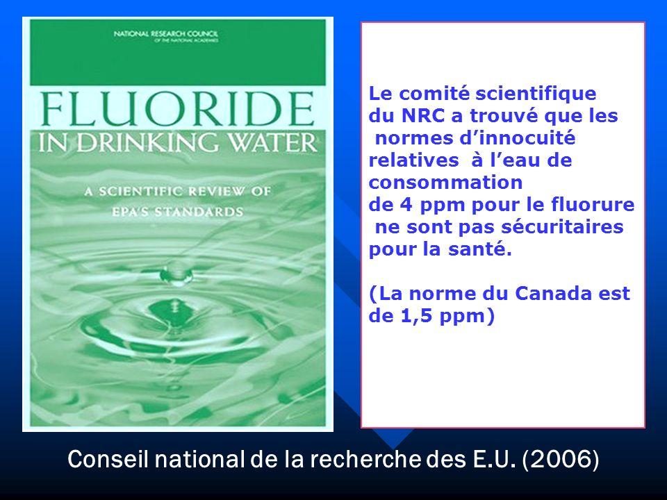 Conseil national de la recherche des E.U. (2006) Le comité scientifique du NRC a trouvé que les normes dinnocuité relatives à leau de consommation de