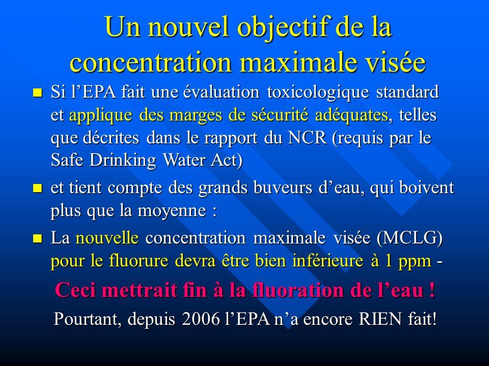 Un nouvel objectif de la concentration maximale visée Si lEPA fait une évaluation toxicologique standard et applique des marges de sécurité adéquates,