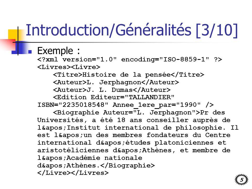 5 Introduction/Généralités [3/10] Exemple : Histoire de la pensée L. Jerphagnon J. L. Dumas Pr des Universités, a été 18 ans conseiller auprès de l&ap