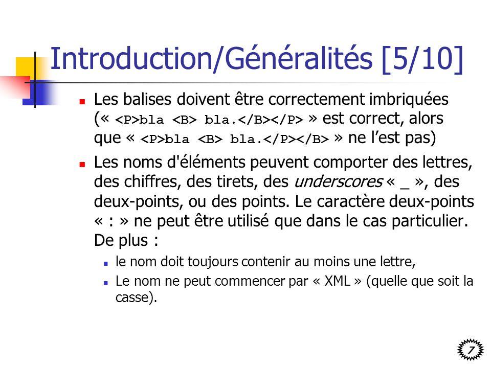 7 Introduction/Généralités [5/10] Les balises doivent être correctement imbriquées (« bla bla. » est correct, alors que « bla bla. » ne lest pas) Les