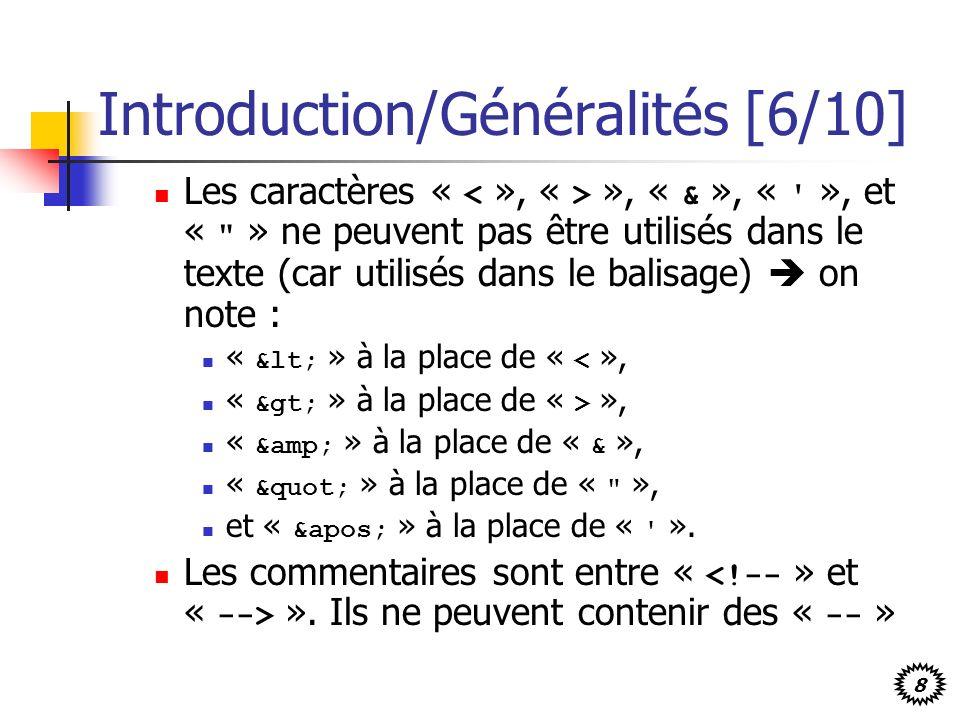 8 Introduction/Généralités [6/10] Les caractères « », « & », « ' », et «