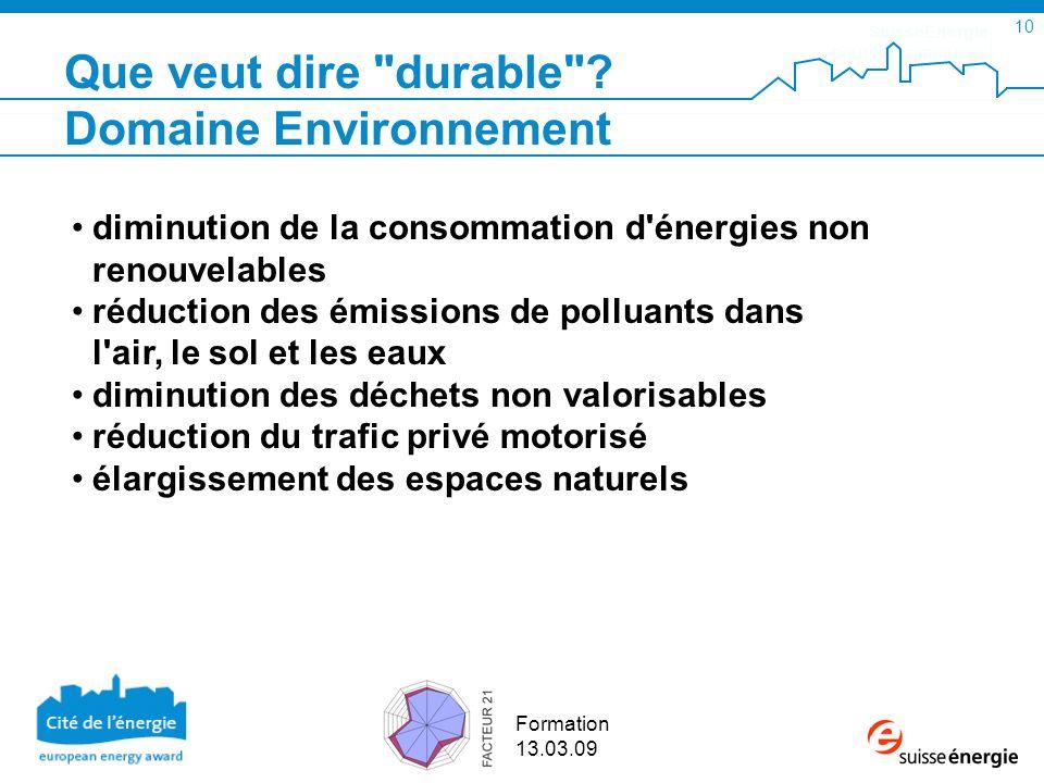 SuisseEnergie pour les communes 10 Formation 13.03.09 diminution de la consommation d'énergies non renouvelables réduction des émissions de polluants
