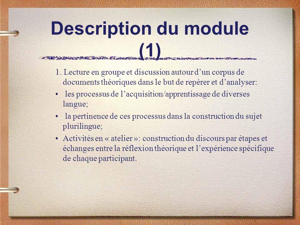 Description du module (1) 1. Lecture en groupe et discussion autour dun corpus de documents théoriques dans le but de repérer et danalyser: les proces