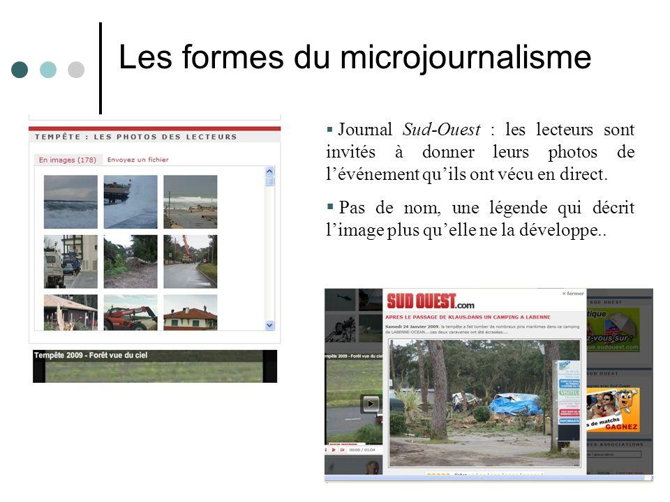 Les formes du microjournalisme Journal Sud-Ouest : les lecteurs sont invités à donner leurs photos de lévénement quils ont vécu en direct.