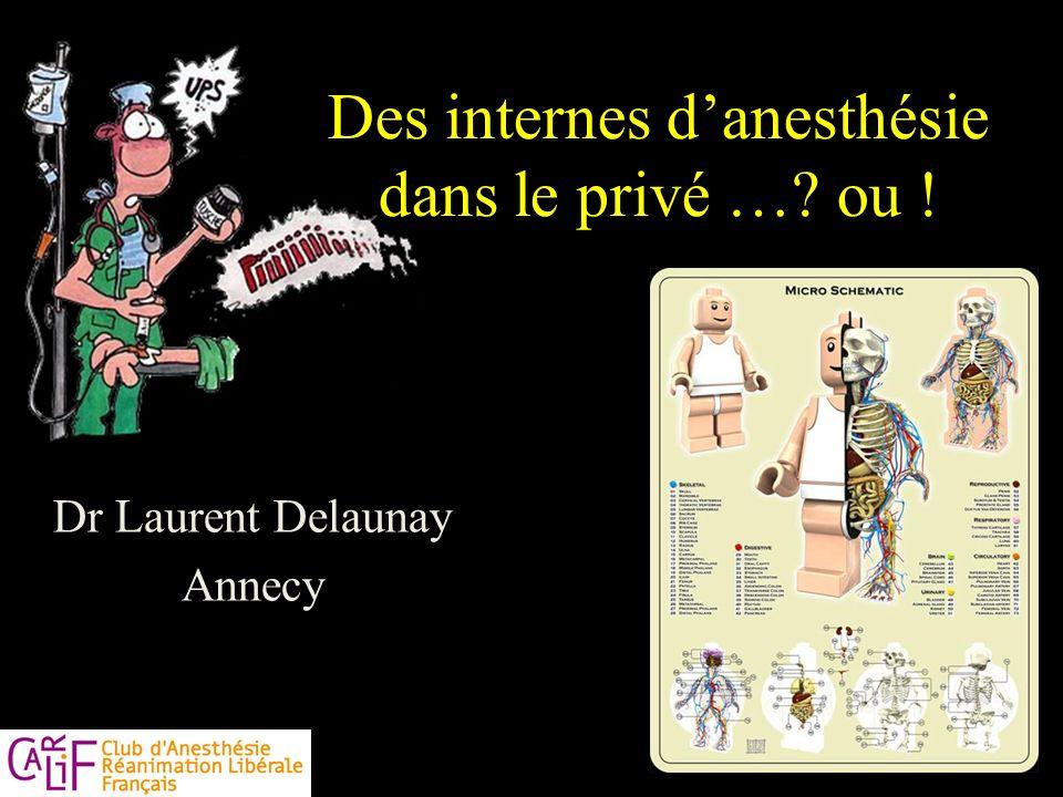 Dr Laurent Delaunay Annecy Des internes danesthésie dans le privé …? ou !