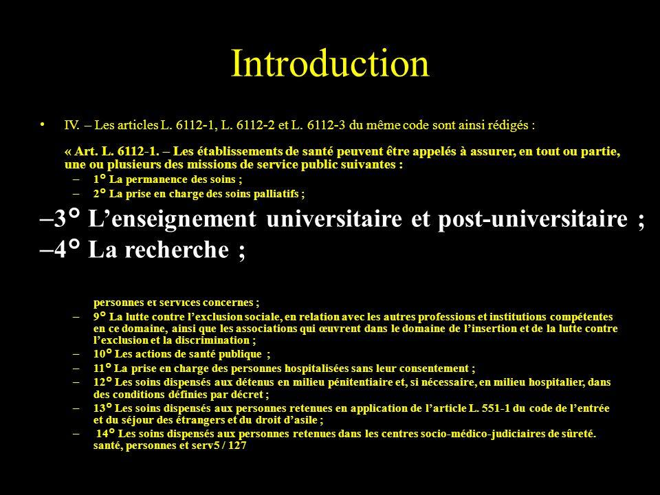 Introduction IV. – Les articles L. 6112-1, L. 6112-2 et L. 6112-3 du même code sont ainsi rédigés : « Art. L. 6112-1. – Les établissements de santé pe