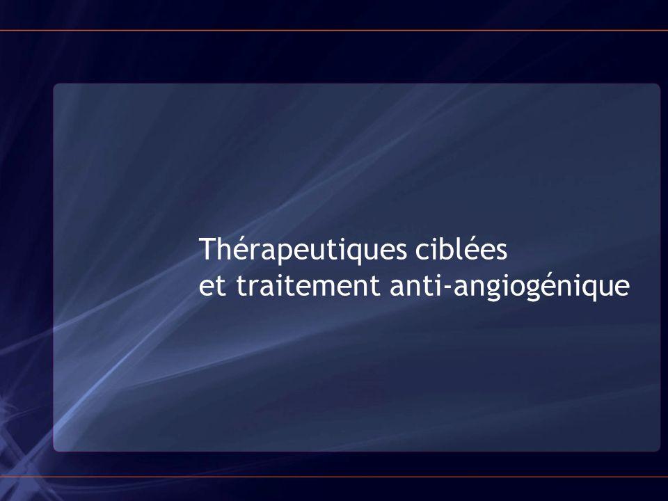 Thérapeutiques ciblées et traitement anti-angiogénique