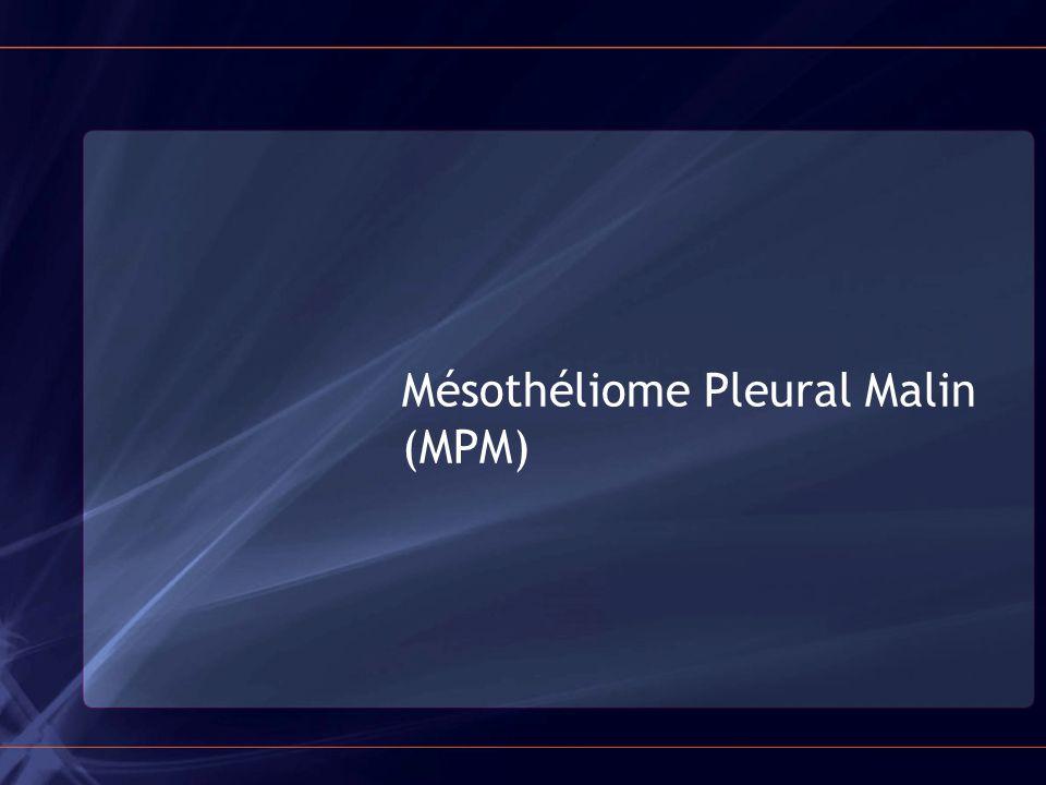 Mésothéliome Pleural Malin (MPM)