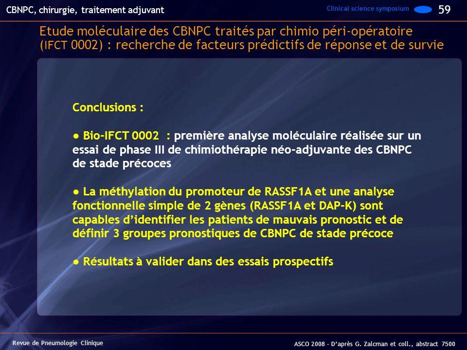 Etude moléculaire des CBNPC traités par chimio péri-opératoire ( IFCT 0002) : recherche de facteurs prédictifs de réponse et de survie Revue de Pneumo
