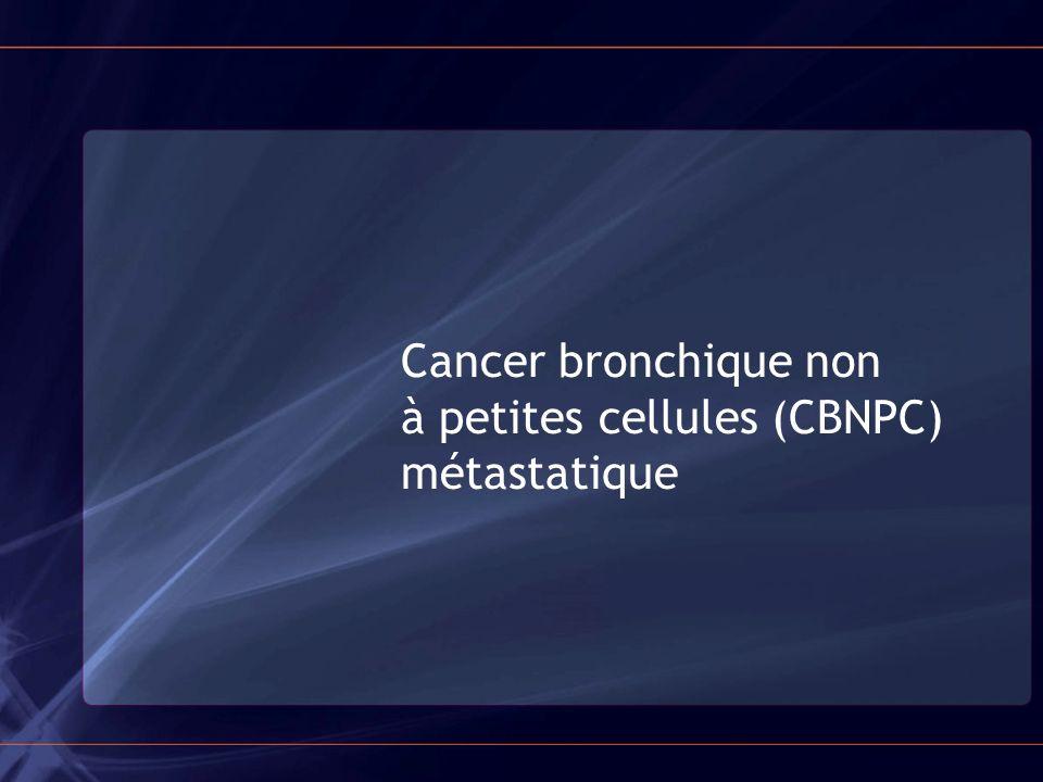 Cancer bronchique non à petites cellules (CBNPC) métastatique