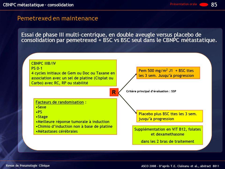 Essai de phase III multi-centrique, en double aveugle versus placebo de consolidation par pemetrexed + BSC vs BSC seul dans le CBNPC métastatique. Rev