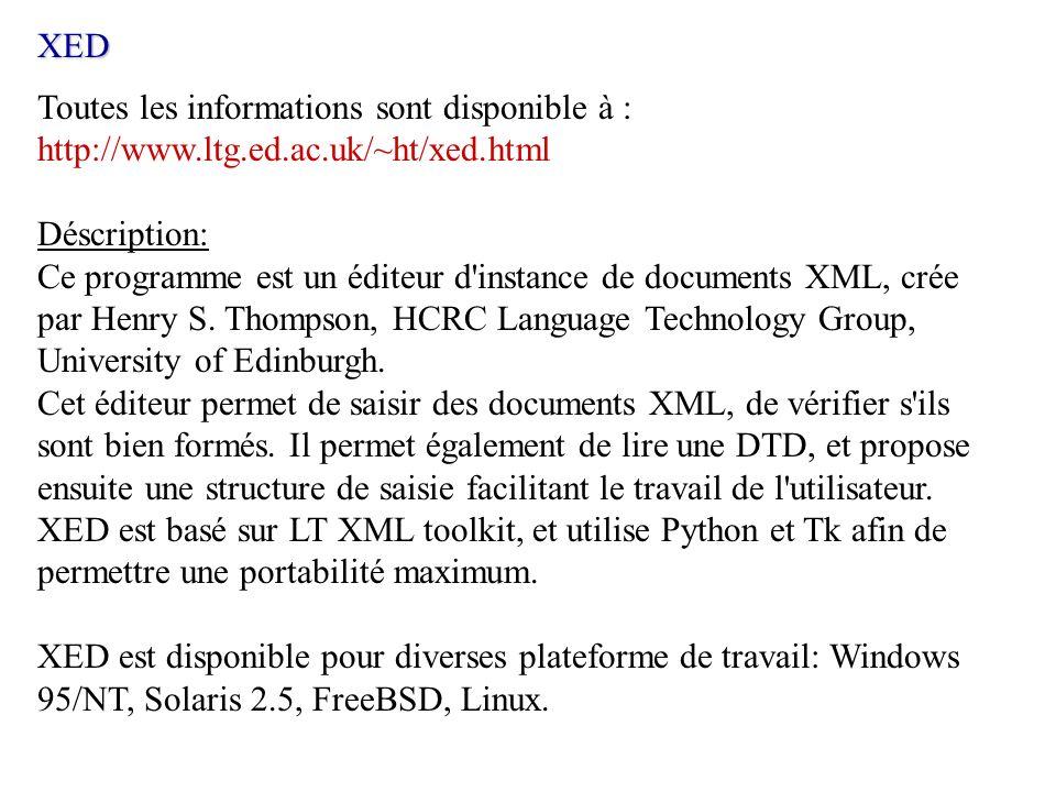 XED Toutes les informations sont disponible à : http://www.ltg.ed.ac.uk/~ht/xed.html Déscription: Ce programme est un éditeur d'instance de documents