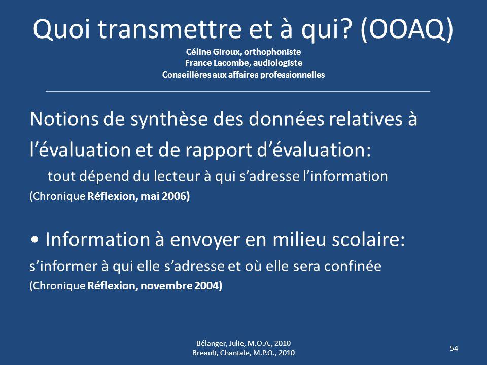 Quoi transmettre et à qui? (OOAQ) Céline Giroux, orthophoniste France Lacombe, audiologiste Conseillères aux affaires professionnelles Notions de synt