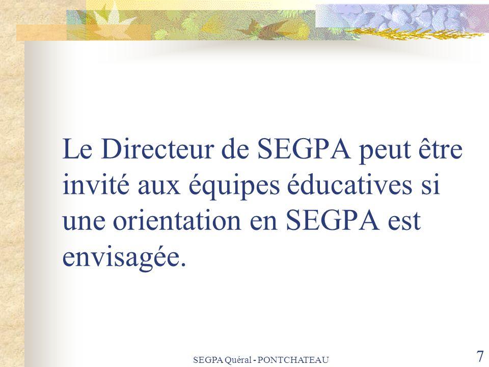 Le Directeur de SEGPA peut être invité aux équipes éducatives si une orientation en SEGPA est envisagée. SEGPA Quéral - PONTCHATEAU 7