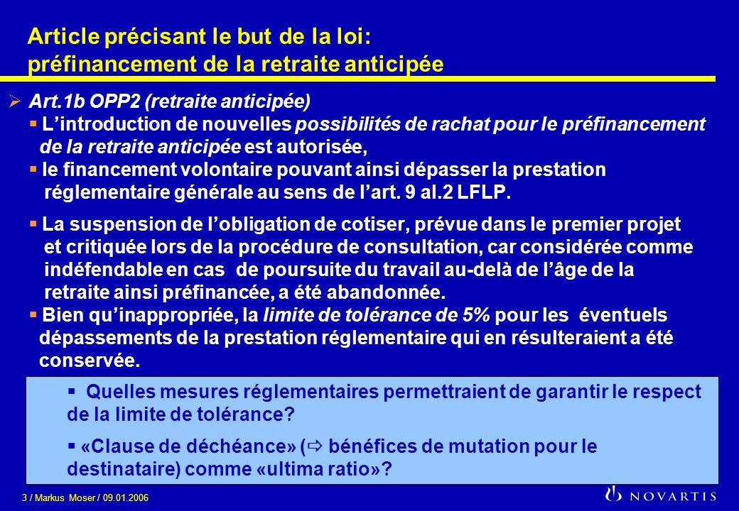 4 / Markus Moser / 09.01.2006 Rachat Les limitations de rachat prescrites dans le droit en vigueur sont supprimées.