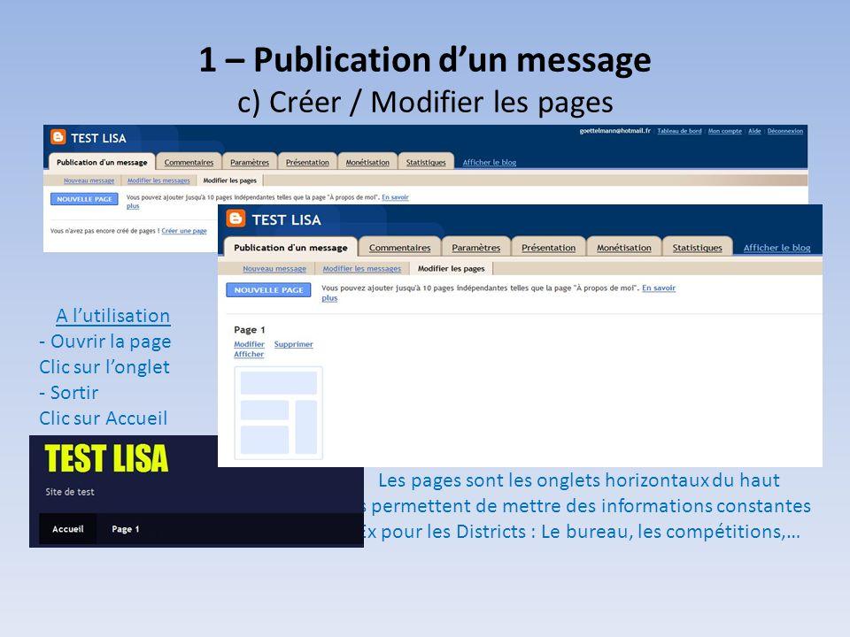 1 – Publication dun message c) Créer / Modifier les pages Les pages sont les onglets horizontaux du haut Ils permettent de mettre des informations con